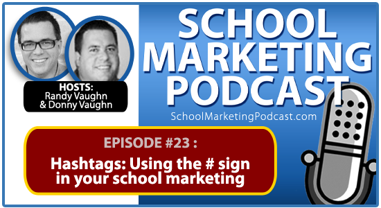 Christian School marketing podcast #23: Hashtags: Using the # sign in marketing