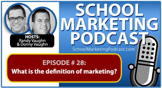School Marketing Podcast #28 - An Easy Definition of Marketing for Christian Schools
