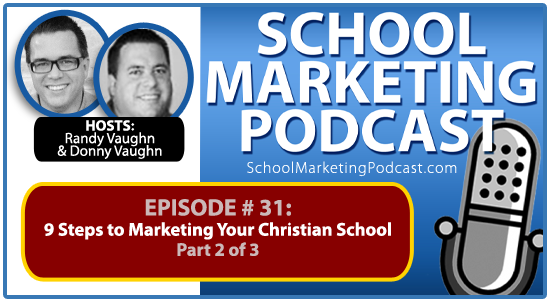 School marketing podcast #31: Part 2/3 – 9 Steps to Marketing Your Christian School