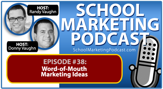 School Marketing Podcast #38: Word of Mouth Marketing Ideas
