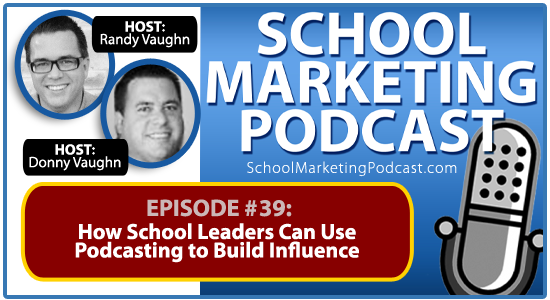 School marketing podcast #39: Podcasting - How Leaders Build Influence