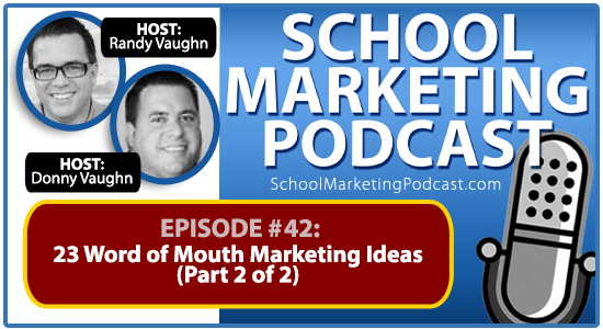 School marketing podcast #42: 23 Word of Mouth Marketing ideas (Pt 2/2)