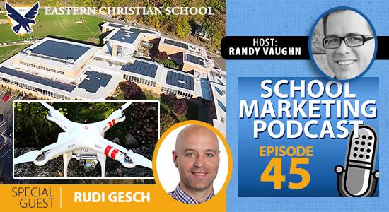 Podcast interview w Rudi Gesch @rudigesch: using a drone for marketing Eastern Christian school (episode #45)